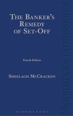The Banker's Remedy of Set-Off by Sheelagh McCracken