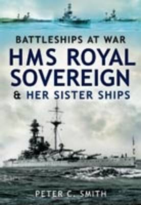 HMS Royal Sovereign and Her Sister Ships by Peter C. Smith