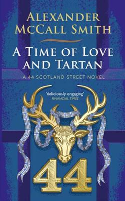 Time of Love and Tartan by Alexander McCall Smith