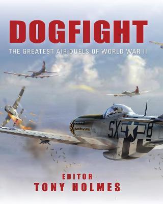 Dogfight by Tony Holmes