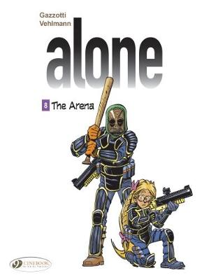 The Alone Vol. 8 - The Arena  8 by Fabien Vehlmann