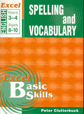 English Support Books: Spelling and Vocabulary: Years 3 & 4: Years 3-4 by Peter Clutterbuck