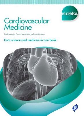 Eureka: Cardiovascular Medicine by Paul Morris