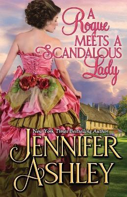 A Rogue Meets a Scandalous Lady: Mackenzies series by Jennifer Ashley