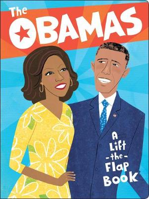 The The Obamas: A Lift-the-Flap Book by Violet Lemay