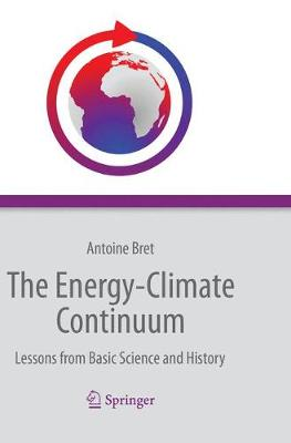 The Energy-Climate Continuum by Antoine C. Bret