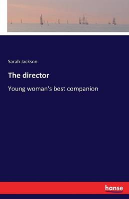 The Director by Sarah Jackson