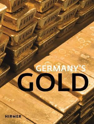 Germany's Gold by Deutsche Bundesbank