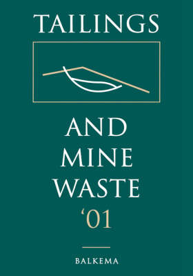 Tailings and Mine Waste 2001 by A. A. Balkema Publishers