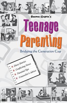 Teenage Parenting by Seema Gupta