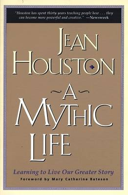 Mythic Life by Jean Houston