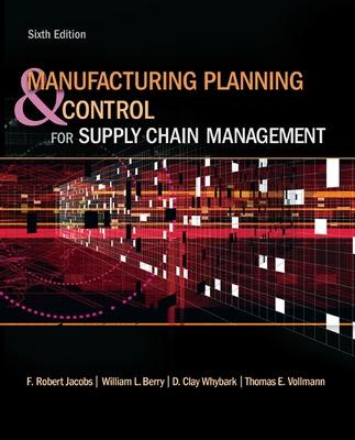 Manufacturing Planning and Control for Supply Chain Management by F. Robert Jacobs