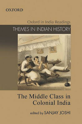 The Middle Class in Colonial India by Sanjay Joshi