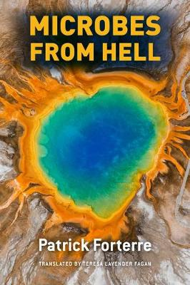Microbes from Hell by Patrick       Forterre