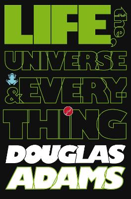 Hitchhiker's Guide to the Galaxy: Life, the Universe and Everything book