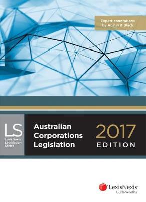 Australian Corporations Legislation 2017 edition by LexisNexis
