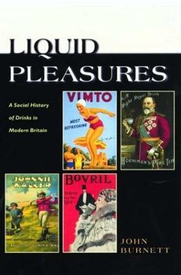 Liquid Pleasures by Proffessor John Burnett