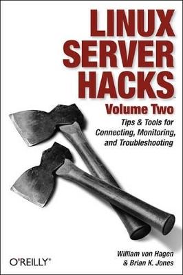 Linux Server Hacks by William Von Hagen