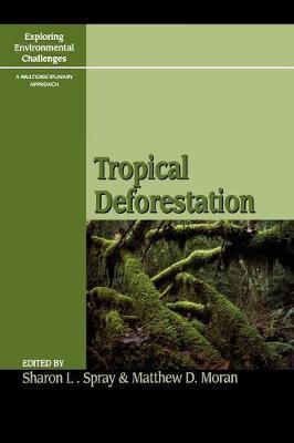 Tropical Deforestation by Sharon L. Spray