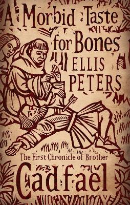 Morbid Taste For Bones by Ellis Peters