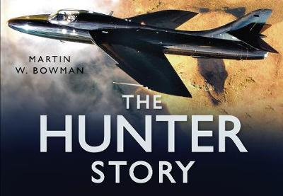 Hunter Story by Martin W. Bowman