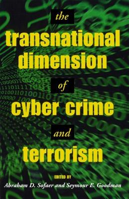 Transnational Dimension of Cyber Crime and Terrorism by Seymour Goodman