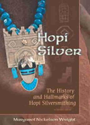 Hopi Silver by Margaret Nickelson Wright