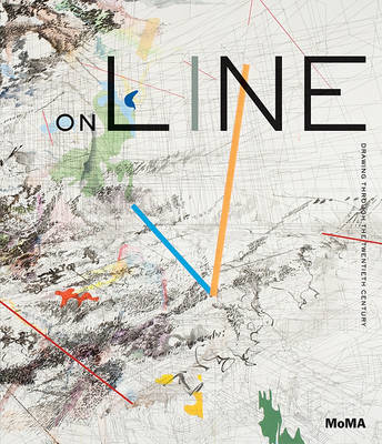 On Line: Drawing through the Twentieth Century by Cornelia H. Butler