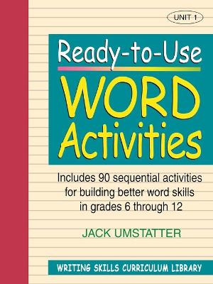 Ready-to-Use Word Activities (Volume 1 of Writing Skills Curriculum Library) by Umstatter