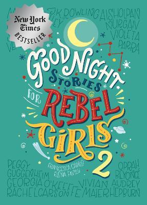 Good Night Stories For Rebel Girls 2 by Elena Favilli