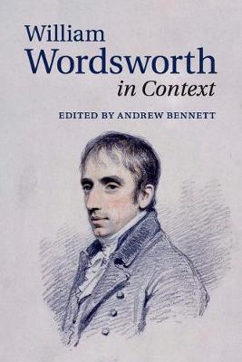 William Wordsworth in Context by Andrew Bennett