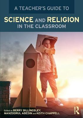 A Teacher's Guide to Science and Religion in the Classroom by Berry Billingsley