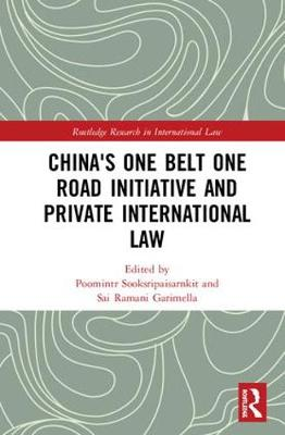 China's One Belt One Road Initiative and Private International Law book