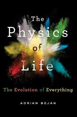 The Physics of Life by Adrian Bejan