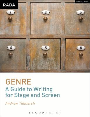 Genre: A Guide to Writing for Stage and Screen by Andrew Tidmarsh