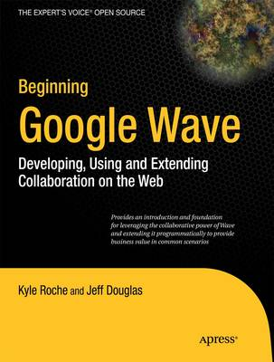 Beginning Google Wave by Kunal Mittal