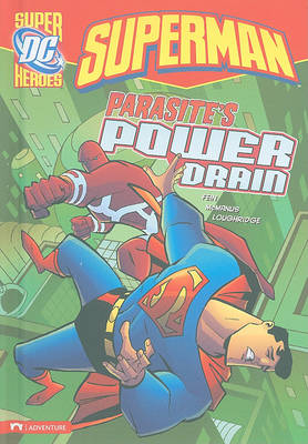 Superman: Parasite's Power Drain by Eric Fein