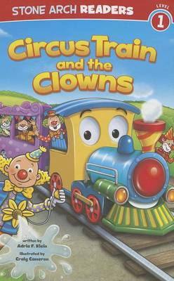 Circus Train and the Clowns by Adria F Klein