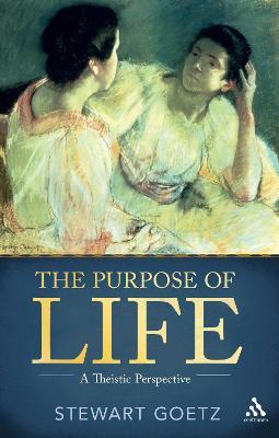 Purpose of Life by Stewart Goetz