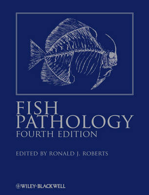 Fish Pathology by Ronald J. Roberts