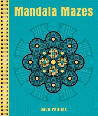 Mandala Mazes by D. Phillips