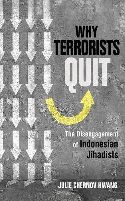 Why Terrorists Quit by Julie Chernov-Hwang