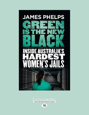 Green Is the New Black by James Phelps