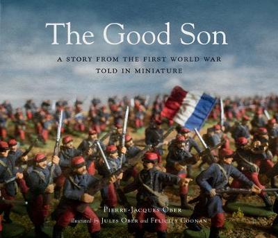 The Good Son: A Story from the First World War, Told in Miniature book