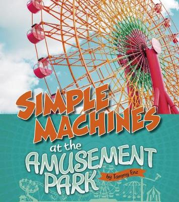 Simple Machines at the Amusement Park by Tammy Enz
