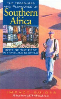 The Treasures and Pleasures of Southern Africa: Best of the Best in Travel and Shopping by Ron L. Krannich