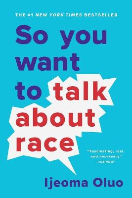 So You Want to Talk About Race book
