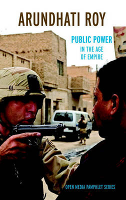 Public Power in the Age of Empire by Arundhati Roy