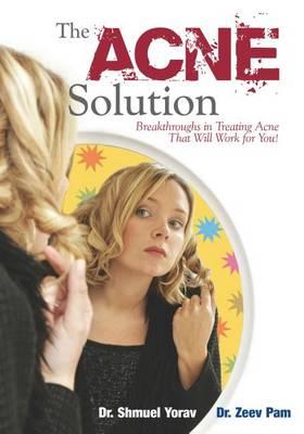 The Acne Solution by Shmuel Yorav