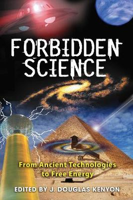 Forbidden Science by J. Douglas Kenyon